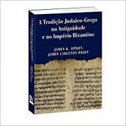 A TRADICAO JUDAICO GREGA NA ANTIGUIDADE - JAMES K AITKEN