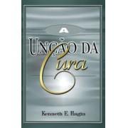 A UNCAO DA CURA - KENNETH E HAGIN