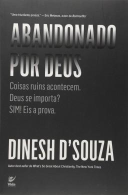 ABANDONADO POR DEUS - DINESH D SOUZA