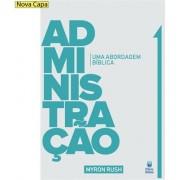 ADMINISTRACAO UMA ABORDAGEM BIBLICA - MYRON RUSH