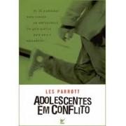 ADOLESCENTES EM CONFLITO - LES PARROTT