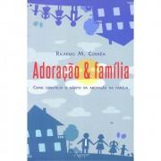 ADORACAO E FAMILIA - RICARDO M CORREA