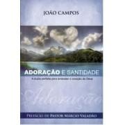 ADORACAO E SANTIDADE - JOAO CAMPOS