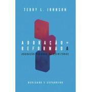 ADORACAO REFORMADA - TERRY L JOHNSON