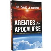 AGENTES DO APOCALIPSE - DR DAVID JEREMIAH
