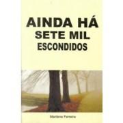 AINDA HA SETE MIL ESCONDIDOS - MARILENE FERREIRA