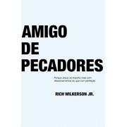 AMIGO DE PECADORES - RICH WILKERSON JR