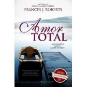 AMOR TOTAL - FRANCES J ROBERTS