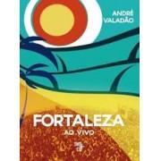 ANDRE VALADAO 08 FORTALEZA CD DVD