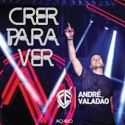 ANDRE VALADAO CRER PARA VER CD