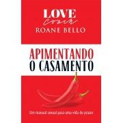 APIMENTANDO O CASAMENTO - ROANE BELLO