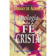 APOLOGIA DA FE CRISTA - ABRAAO DE ALMEIDA