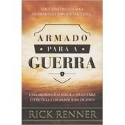 ARMADO PARA A GUERRA - RICK RENNER