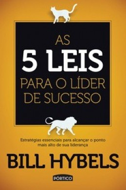 AS 5 LEIS PARA O LIDER DE SUCESSO - BILL HYBELS
