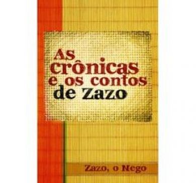 AS CRONICAS E OS CONTOS DE ZAZO - ELEAZAR ARAUJO