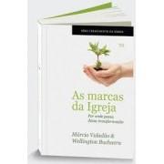AS MARCAS DA IGREJA - MARCIO VALADAO E WELLINGTON BUCHACRA