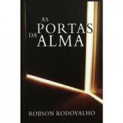 AS PORTAS DA ALMA - ROBSON RODOVALHO