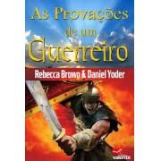 AS PROVACOES DE UM GUERREIRO - REBECCA BROWN