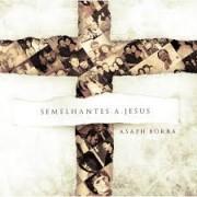 ASAPH BORBA SEMELHANTES A JESUS CD