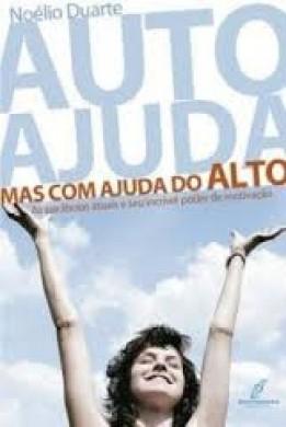 AUTO AJUDA MAS COM AJUDA DO ALTO - NOELIO DUARTE