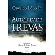 AUTORIDADE SOBRE AS TREVAS - OSWALDO LOBO