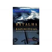 BATALHA ESPIRITUAL MINISTRANDO LIBERTACAO - PASCHOAL PIRAGINE JR