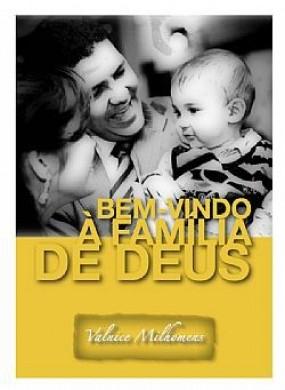 BEM VINDO A FAMILIA DE DEUS - VALNICE MILHOMENS