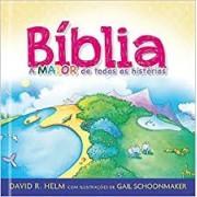 BIBLIA A MAIOR DE TODAS AS HISTORIAS - CP DURA