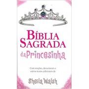 BIBLIA SAGRADA DA PRINCESINHA NTLH - SHEILA WALSH