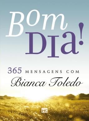 BOM DIA 365 MENSAGENS COM - BIANCA TOLEDO