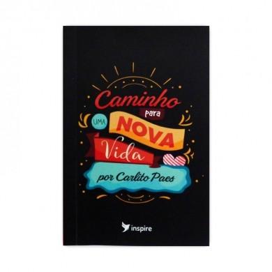 CAMINHO PARA UMA NOVA VIDA - CARLITO PAES