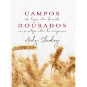 CAMPOS DOURADOS - ANDY STANLEY