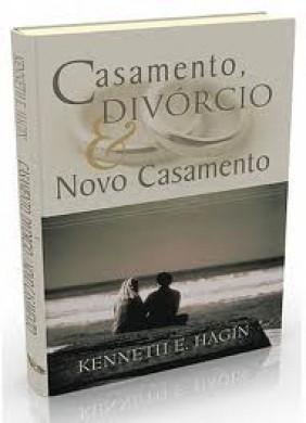 CASAMENTO DIVORCIO E NOVO CASAMENTO - KENNETH E HAGIN