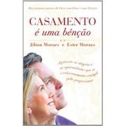 CASAMENTO E UMA BENCAO - JILTON MORAES E ESTER MORAES
