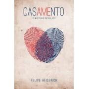CASAMENTO O MISTERIO REVELADO - FELIPE HEIDERICH