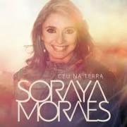 CD SORAYA MORAES CEU NA TERRA