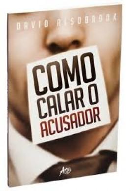 COMO CALAR O ACUSADOR -  DAVID ALSOBROOK