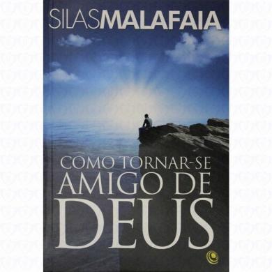 COMO TORNAR SE AMIGO DE DEUS - SILAS MALAFAIA