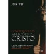 COMPLETANDO AS AFLICOES DE CRISTO - JOHN PIPER