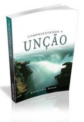 COMPREENDENDO A UNCAO - KENNETH E HAGIN