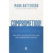 COMPROMETIDO VOCE ESTA A UM PASSO - MARK BATTERSON