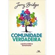 COMUNIDADE VERDADEIRA A PRATICA BIBLICA - JERRY BRIDGES
