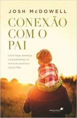 CONEXAO COM O PAI - JOSH MCDOWELL