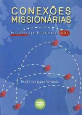 CONEXOES MISSIONARIAS - PAULO HENRIQUE