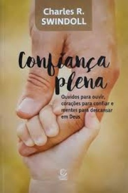 CONFIANCA PLENA - CHARLES R SWINDOLL