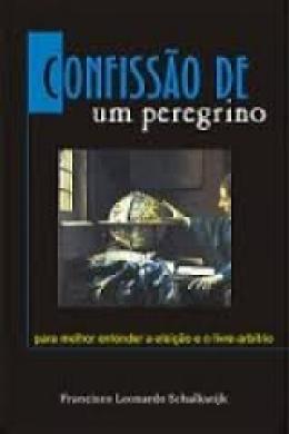 CONFISSAO DE UM PEREGRINO - FRANCISCO LEONARDO