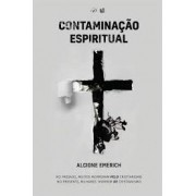 CONTAMINACAO ESPIRITUAL - ALCIONE EMERICH
