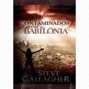 CONTAMINADOS COM A BABILONIA - STEVE GALLAGHER