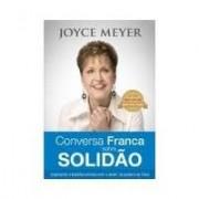 CONVERSA FRANCA SOBRE SOLIDAO -  JOYCE MEYER