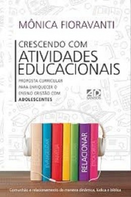 CRESCENDO COM ATIVIDADES EDUCACIONAIS - MONICA FIORAVANTI